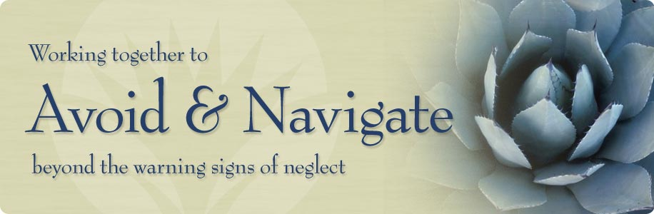 Working together to avoid & navigate beyond the warning signs of neglect